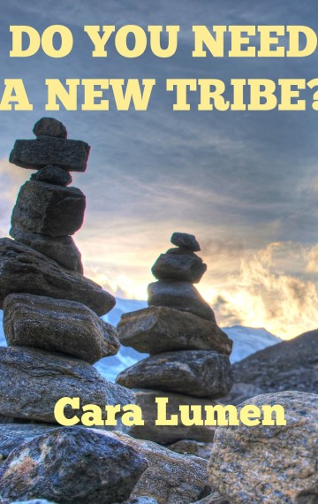 Do You Need a New Tribe?